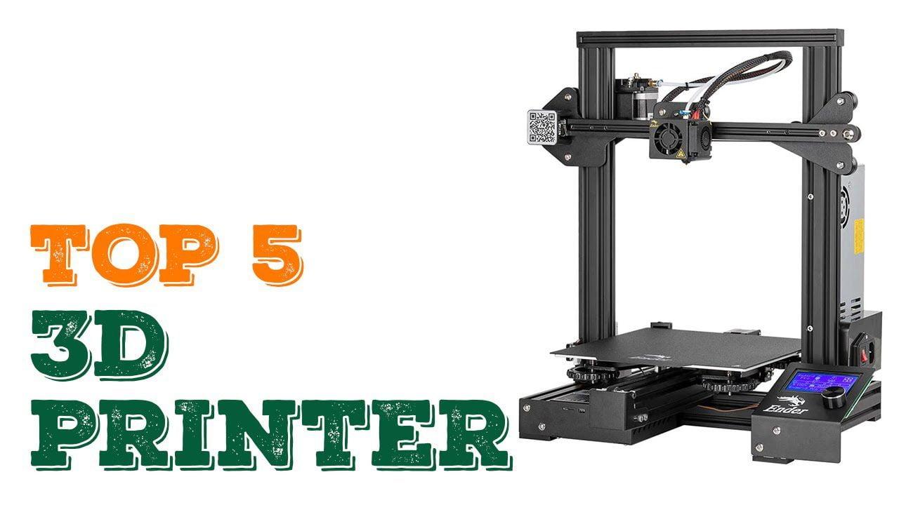 Best 3D Printer in 2020 – Top 5