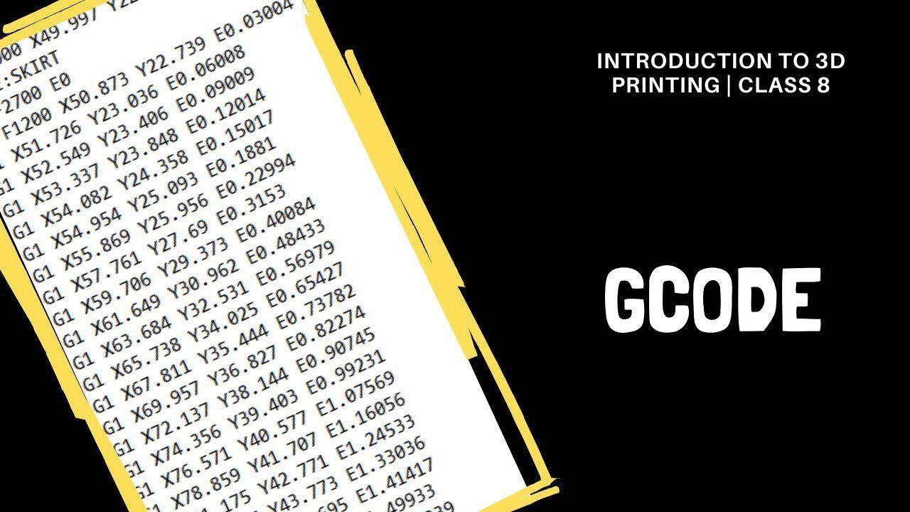 GCODE | 3D Printer Basics | Class 8